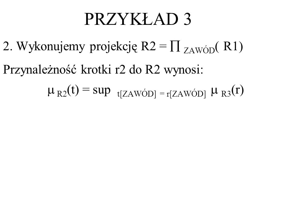  R2(t) = sup t[ZAWÓD] = r[ZAWÓD]  R3(r)